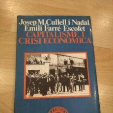 Libros de segunda mano: 'CAPITALISME I CRISI ECONÒMICA'. JOSEP M. CULLELL. Lote 261358220