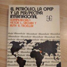 Libros de segunda mano: 'EL PETRÓLEO, LA OPEP Y LA PERSPECTIVA INTERNACIONAL'. Lote 261358695