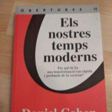 Libros de segunda mano: 'ELS NOSTRES TEMPS MODERNS'. DANIEL COHEN. Lote 261358885