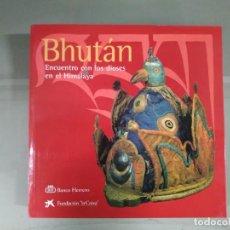 Libros de segunda mano: BHUTÁN. ENCUENTRO CON LOS DIOSES EN EL HIMALAYA. Lote 261360375