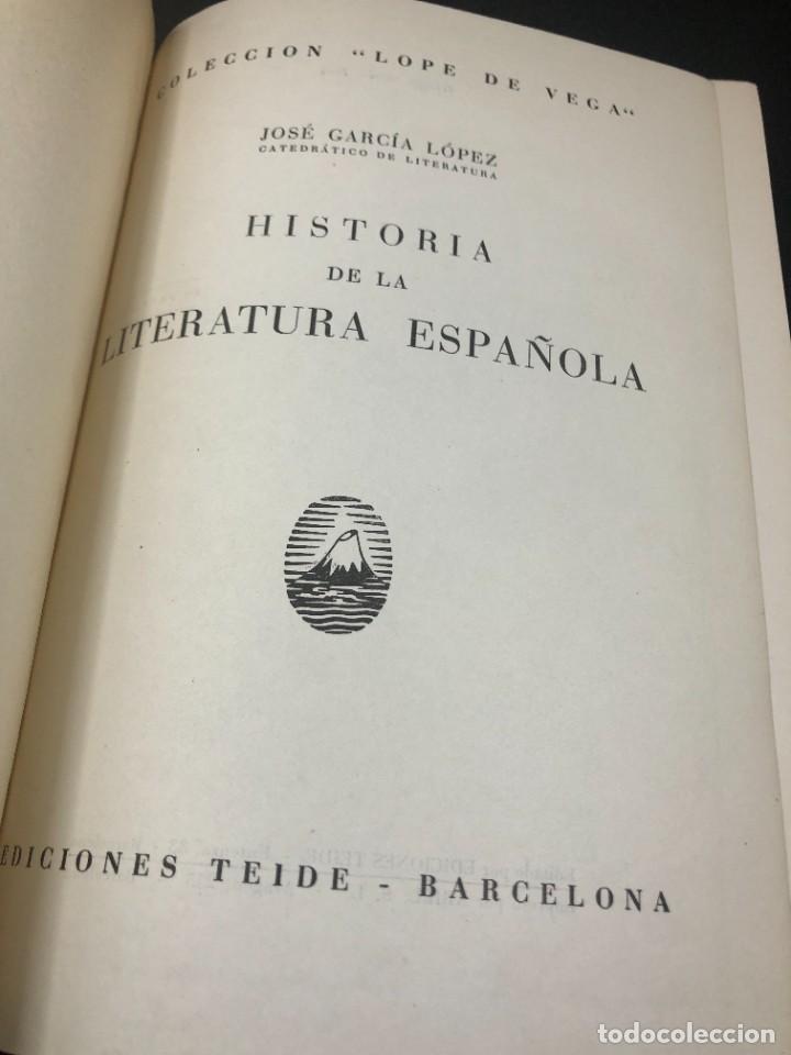 HISTORIA DE LA LITERATURA ESPAÑOLA. JOSÉ GARCIA LOPEZ. EDICIONES TEIDE. 1ª EDICIÓN 1948 (Libros de Segunda Mano - Historia - Otros)