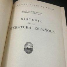 Libros de segunda mano: HISTORIA DE LA LITERATURA ESPAÑOLA. JOSÉ GARCIA LOPEZ. EDICIONES TEIDE. 1ª EDICIÓN 1948. Lote 261455535