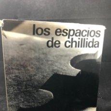 Libros de segunda mano: LOS ESPACIOS DE CHILLIDA. EDICIONES POLIGRAFA PRIMERA EDICION 1974. Lote 261520455