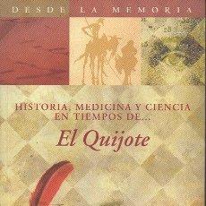 Libros de segunda mano: HISTORIA, MEDICINA Y CIENCIA EN TIEMPOS DE… EL QUIJOTE. - GARCÍA CARCEL, RICARDO. TRAPIELLO, ANDRÉS.. Lote 261541800