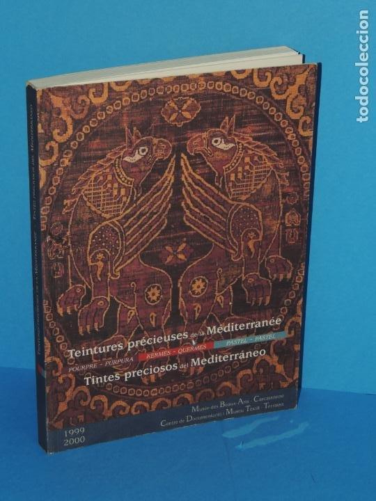 TEINTURES PRÉCIEUSES DE LA MÉDITERRANÉE. TINTES PRECIOSOS DEL MEDITERRÁNEO (Libros de Segunda Mano - Ciencias, Manuales y Oficios - Otros)