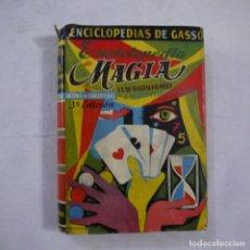Libros de segunda mano: ENCICLOPEDIA DE LA MAGIA, ILUSIONISMO Y PRESTIDIGITACIÓN - ANTONIO DE ARMENTERAS - GASSO - 1959 - 3. Lote 261562000