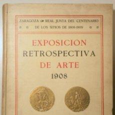 Libros de segunda mano: BERTAUX, E. - PANO Y RUATA, M. - PAULA MORENO, F. - EXPOSICIÓN RETROSPECTIVA DE ARTE 1908 - ZARAGOZA. Lote 261563770