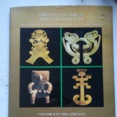 Libros de segunda mano: AMÉRICA. ORO Y CERÁMICA PRECOLOMBINOS, EXPOSICIÓN EN EL BANCO DE BILBAO. BILBAO 1982. Lote 261571125