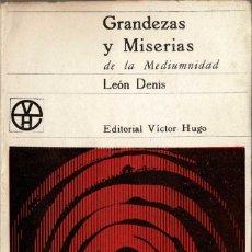 Livros em segunda mão: GRANDEZAS Y MISERIAS DE LA MEDIUMNIDAD - LEÓN DENIS. Lote 261575680