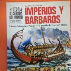 Libros de segunda mano: IMPERIOS Y BARBAROS, DEL 500 A.C. AL 600 D.C.- HISTORIA ILUSTRADA DEL MUNDO, PARA NIÑOS. Lote 261576200