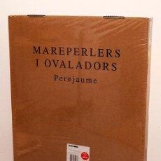 Libros de segunda mano: PEREJAUME - MAREPERLERS I OVALADORS - NUEVO. Lote 261579780