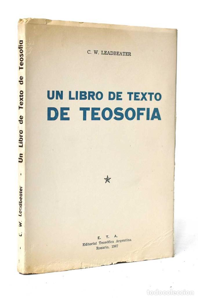 UN LIBRO DE TEXTO DE TEOSOFÍA - C. W. LEADBEATER (Libros de Segunda Mano - Parapsicología y Esoterismo - Otros)