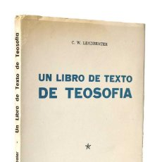 Libros de segunda mano: UN LIBRO DE TEXTO DE TEOSOFÍA - C. W. LEADBEATER. Lote 261587085