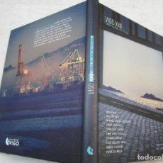 Libros de segunda mano: GALICIA - VIGO XXII UNHA OLLADA AO FUTURO - VV.QAA - EDI ZONA FRANCA DE VIGO 2019 193PAG + INFO.. Lote 261592875