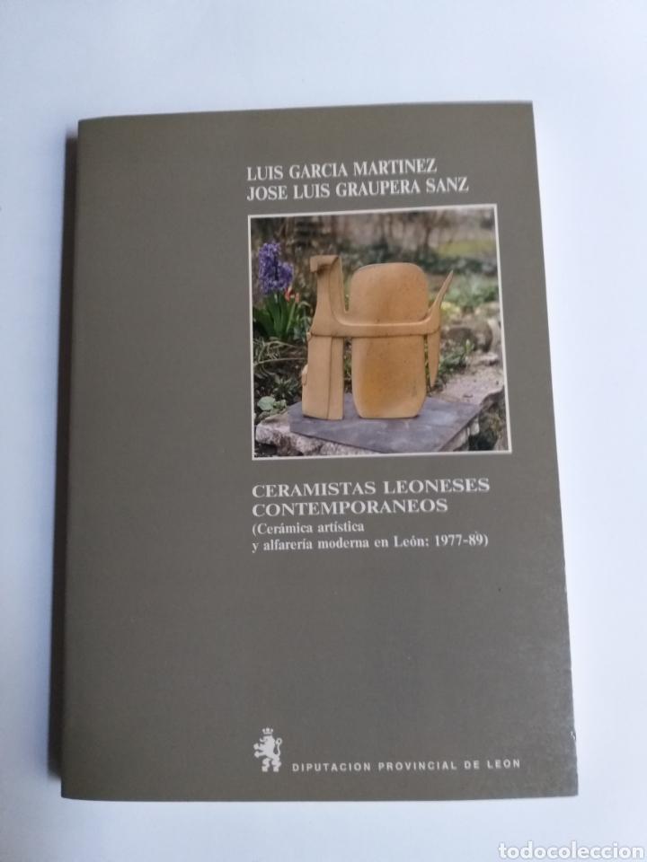 CERAMISTAS LEONESES CONTEMPORÁNEOS. CERÁMICA ARTÍSTICA Y ALFARERÍA MODERNA EN LEÓN LUIS GARCÍA MARTÍ (Libros de Segunda Mano - Bellas artes, ocio y coleccionismo - Otros)