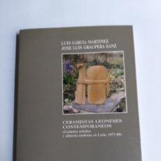 Libros de segunda mano: CERAMISTAS LEONESES CONTEMPORÁNEOS. CERÁMICA ARTÍSTICA Y ALFARERÍA MODERNA EN LEÓN LUIS GARCÍA MARTÍ. Lote 261619495