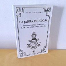 Libros de segunda mano: CHOGYAL NAMKHAI NORBU - LA JARRA PRECIOSA, INSTRUCCIONES SOBRE LA BASE DEL SANTI MAHA SANGHA. Lote 261650795