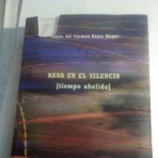 Libros de segunda mano: NADA EN EL SILENCIO TIEMPO ABOLIDO - MARÍA DEL CARMEN REYES DUQUE - CON 2 DVD Y 4 CD. Lote 261690240