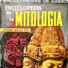 Libros de segunda mano: ENCICLOPEDIA DE LA MITOLOGÍA / ESTEBAN MOLIST POL. GASSÓ HNOS., 1966. (ENCICLOPEDIAS DE GASSÓ).. Lote 261787305