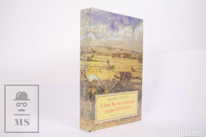 Libros de segunda mano: Libro en Catalán - A Sant Boi del Llobregat Segles XIV-XVII - Jaume Codina - Ed. Columna Assaig 1999 - Foto 2 - 261802260