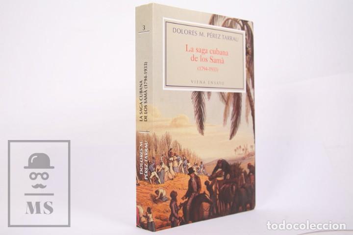 Libros de segunda mano: Libro - La Saga Cubana de los Samà 1794-1933 - Dolores M. Pérez Tarrau - Ed. Viena 1ª Ed 2007 - Foto 2 - 261802810