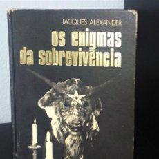 Libros de segunda mano: OS ENIGMAS DA SOBREVIVÊNCIA DE JACQUES ALEXANDER. Lote 261858770