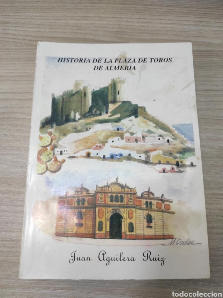 LIBRO HISTORIA DE LA PLAZA DE TOROS DE ALMERÍA. JUAN AGUILERA RUIZ. TOMO I, 1939-1952 (Libros de Segunda Mano - Bellas artes, ocio y coleccionismo - Otros)