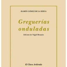 Libros de segunda mano: GREGUERÍAS ONDULADAS. RAMÓN GÓMEZ DE LA SERNA - NUEVO. Lote 261944565