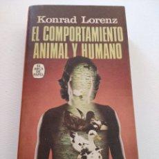 Libros de segunda mano: EL COMPORTAMIENTO ANIMAL Y HUMANO. KONRAD LORENZ. 1978.. Lote 261959345