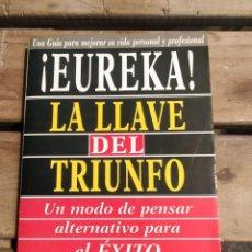 Libros de segunda mano: ¡EUREKA¡. LA LLAVE DEL TRIUNFO. Lote 262007625