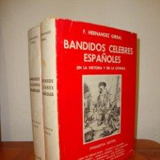 Libros de segunda mano: BÁNDIDOS CÉLEBRES ESPAÑOLES - F. HERNÁNDEZ GIRBAL - MUY BUEN ESTADO, TAPA DURA. Lote 262013800