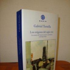 Libros de segunda mano: LOS ORÍGENES DEL SIGLO XXI - GABRIEL TORTELLA - GADIR. Lote 262013860