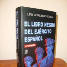Libros de segunda mano: EL LIBRO NEGRO DEL EJÉRCITO ESPAÑOL - LUIS GONZALO SEGURA - AKAL, EXCELENTE ESTADO. Lote 262014125