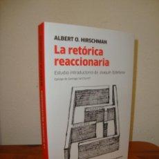 Libros de segunda mano: LA RETÓRICA REACCIONARIA - ALBERT O. HISRSCHMAN - COMO NUEVO. Lote 262014190