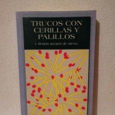 Libros de segunda mano: LIBRO - TRUCOS CON PALILLOS Y CERILLAS Y DEMAS JUEGOS DE MESA - HOBBIES - MIGAL. Lote 262015825