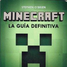 Libros de segunda mano: MINECRAFT. LA GUÍA DEFINITIVA - STEPHEN O'BRIEN. Lote 262018110