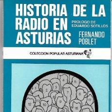 Libros de segunda mano: HISTORIA DE LA RADIO EN ASTURIAS. DE FERNANDO POBLET. Lote 262074945