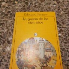Libros de segunda mano: LA GUERRA DE LOS CIEN AÑOS. EDOUARD PERROY.. Lote 262075035