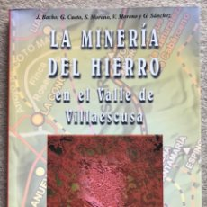 Libros de segunda mano: LA MINERÍA DEL HIERRO EN EL VALLE DE VILLAESCUSA - VARIOS AUTORES - CANTABRIA - AÑO 1999. Lote 262076185