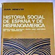 Libros de segunda mano: HISTORIA SOCIAL DE ESPAÑA Y DE HISPANOAMÉRICA JUAN BENEYTO. Lote 262080410