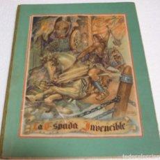 Libros de segunda mano: LA ESPADA INVENCIBLE-CANTIN 1943 1ª EDC. 31X24- BUEN ESTADO-IMPORTANTE LEER DESCRIPCIÓN. Lote 262093245