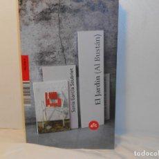 Libros de segunda mano: EL JARDÍN ( AL BUSTÁN) , SONIA GARCÍA SOUBIRET - 451 EDITORES. Lote 262101500