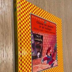 Libros de segunda mano: OLIVIA NO QUIERE IR AL COLEGIO / SM / 2010. Lote 262250865