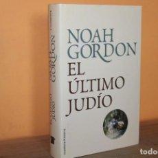 Libros de segunda mano: EL ULTIMO JUDIO / NOAH GORDON. Lote 262279670