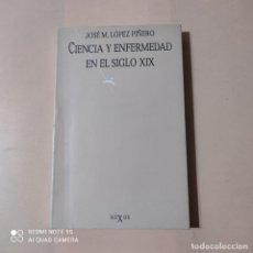 Libros de segunda mano: CIENCIA Y ENFERMEDAD EN EL SIGLO XIX. JOSE M. LOPEZ PIÑERO. 1985. EDICIONES PENINSULA. 156 PAGS.. Lote 262326305