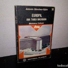 Libros de segunda mano: 6- EUROPA, UNA TAREA INACABADA - ANTONIO SÁNCHEZ-GIJÓN. Lote 262326690