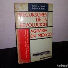 Libros de segunda mano: 6- PRECURSORES DE LA REVOLUCIÓN AGRARIA EN MÉXICO - JAMES L. HAMON. Lote 262326790