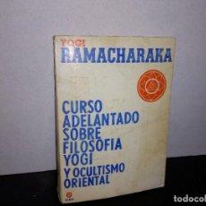 Libros de segunda mano: 6- CURSO ADELANTADO SOBRE FILOSOFÍA YOGI Y OCULTISMO ORIENTAL - YOGI RAMACHARAKA. Lote 262327405