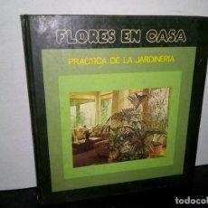 Libros de segunda mano: 1- FLORES EN CASA, PRÁCTICA DE LA JARDINERÍA. Lote 262330180