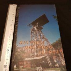 Libros de segunda mano: HISTORIA DEL POZO IBARRA SOCIEDAD ANÓNIMA HULLERA VASCO-LEONESA GRÁFICAS CELARAYN S.A. 1996. Lote 262331640